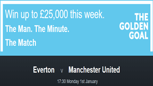 Everton v Man Utd - Golden Goal - Win £25,000 - FREE ENTRY