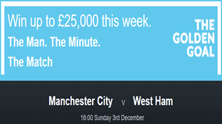 Man City v West Ham - Golden Goal - Win £25,000 - FREE ENTRY