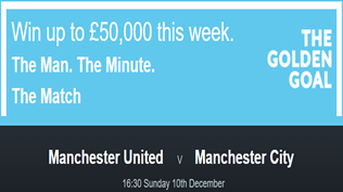 Man Utd v Man City - Golden Goal - Win £50,000 - FREE ENTRY