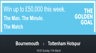 Bournemouth V Tottenham Hotspur - Golden Goal - Win £50,000 - FREE ENTRY