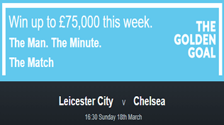 Leicester v Chelsea - Golden Goal - Win £75,000 - FREE ENTRY