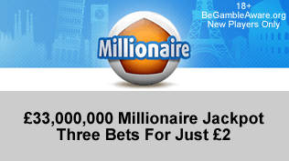 £33,000,000 EuroMillionaire Jackpot - 3FOR1 Bets