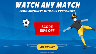 Watch The World Cup From Anywhere Using VPN