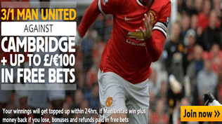 3/1 Man United To Beat Cambridge PLUS £100 Free Bets