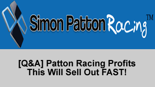 [Q&A] Patton Racing Profits - This Will Sell Out FAST!