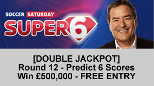 [DOUBLE JACKPOT] Round 12 - Predict 6 Scores - Win £500,000 - FREE ENTRY