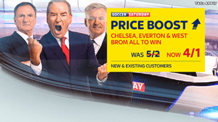 Soccer Saturday Price Boost - Chelsea, Everton & West Brom - Was 5/2...NOW 4/1!