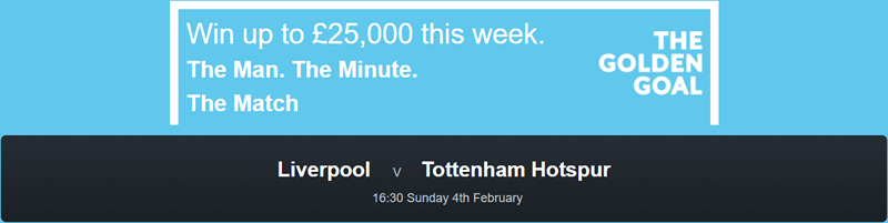 Liverpool v Tottenham Hotspur - Golden Goal - Win £25,000 - FREE ENTRY