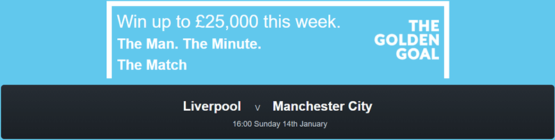 Liverpool v Manchester City - Golden Goal - Win £25,000 - FREE ENTRY