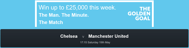 Chelsea v Man Utd - Golden Goal - Win £25,000 - FREE ENTRY