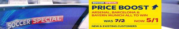 Soccer Special Price Boost - Arsenal, Barcelona & Bayern Munich - Was 7/2...NOW 5/1!